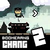 Boomerang Chang 2 Hacked