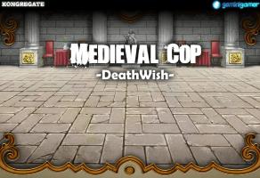 Medieval Cop 8 -DeathWish- (Part 1)