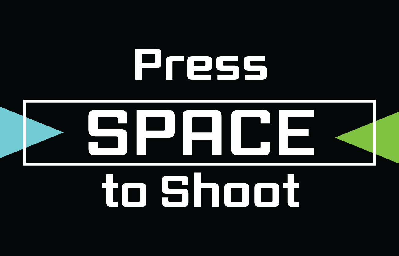 Press SPACE to Shoot