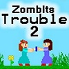 Zombits Trouble 2 Hacked